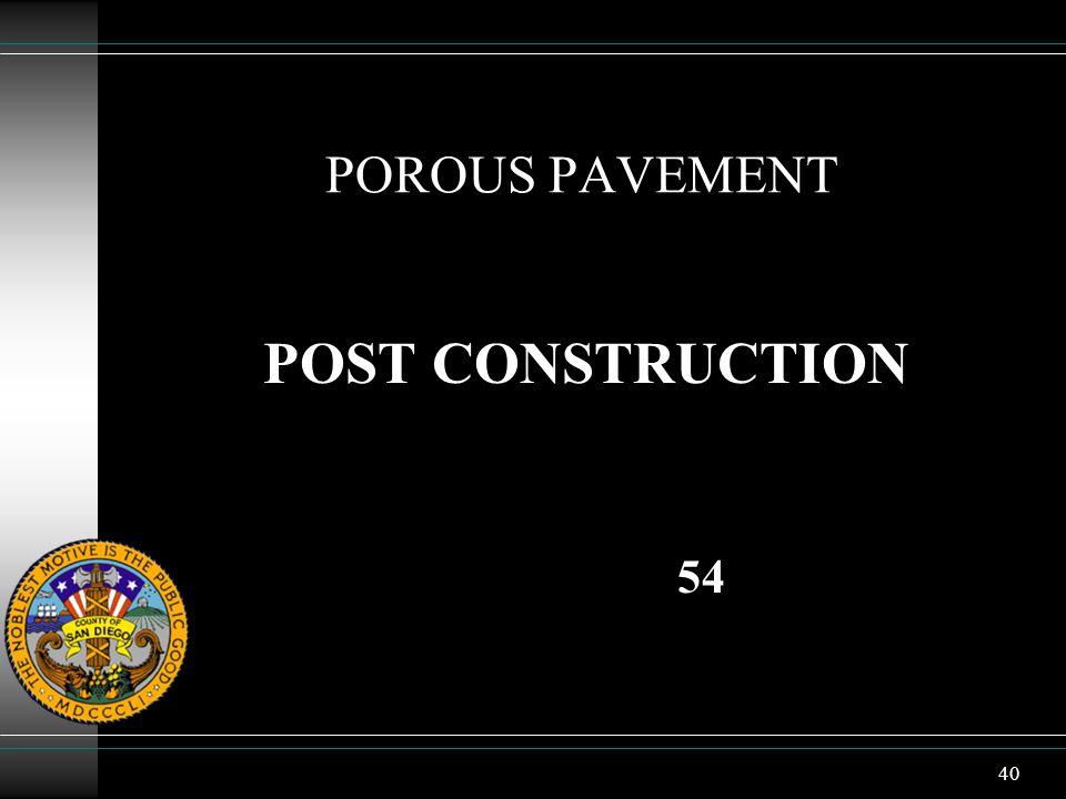 40 POROUS PAVEMENT POST CONSTRUCTION 54