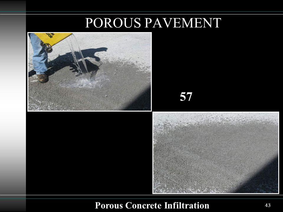43 POROUS PAVEMENT Porous Concrete Infiltration 57