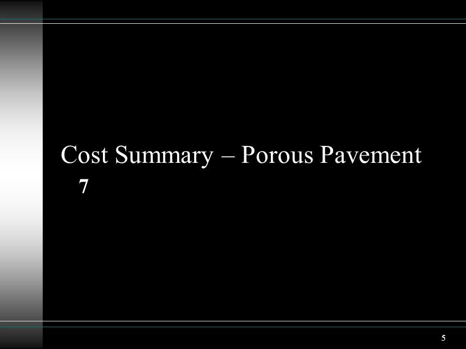 5 Cost Summary – Porous Pavement 7