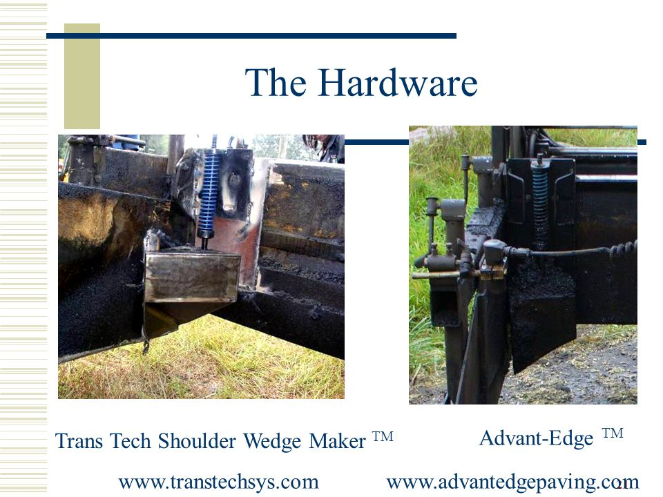 21 The Hardware Trans Tech Shoulder Wedge Maker TM www.transtechsys.comwww.advantedgepaving.com Advant-Edge TM