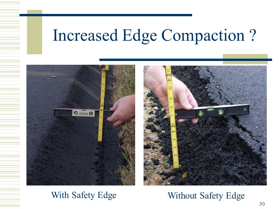 30 Increased Edge Compaction With Safety Edge Without Safety Edge