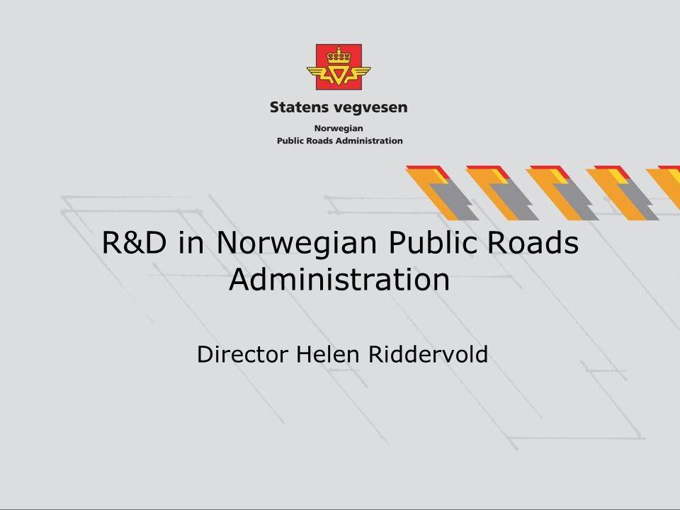 R&D in Norwegian Public Roads Administration Director Helen Riddervold