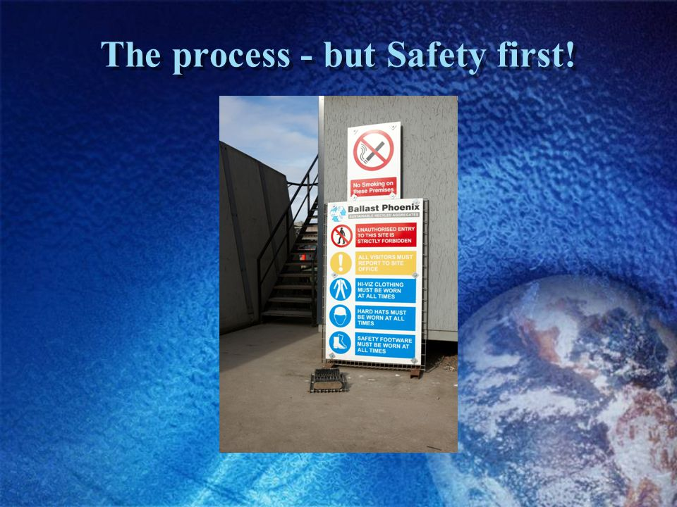 The process - but Safety first!