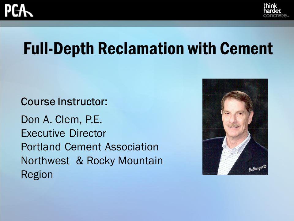 Course Instructor: Don A. Clem, P.E.