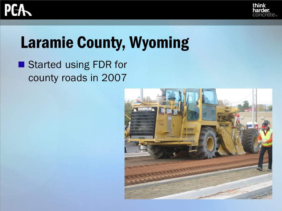 Laramie County, Wyoming Started using FDR for county roads in 2007