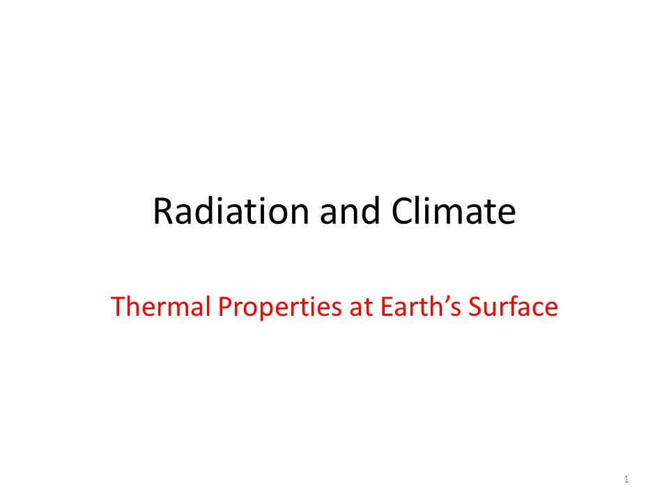 Radiation and Climate Thermal Properties at Earth's Surface 1