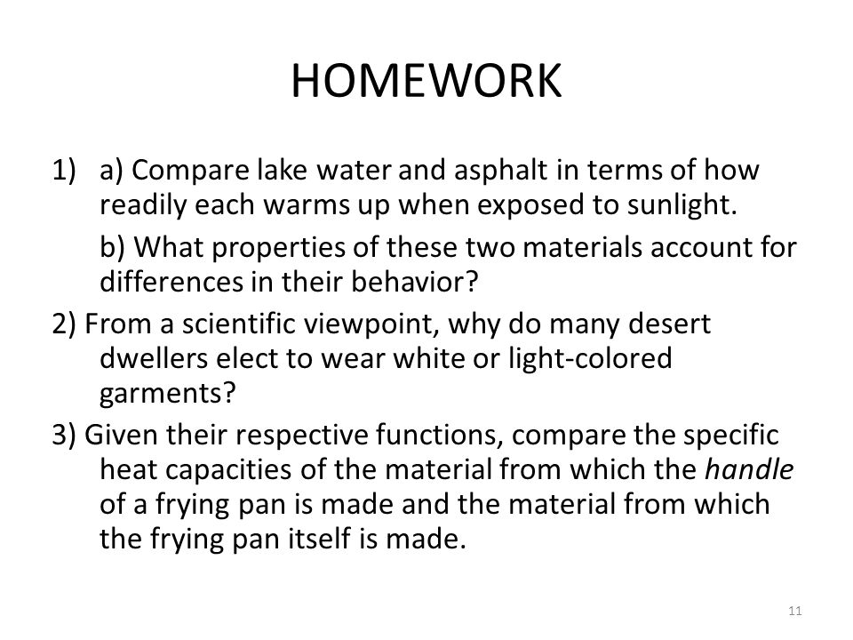 HOMEWORK 1)a) Compare lake water and asphalt in terms of how readily each warms up when exposed to sunlight. b) What properties of these two materials