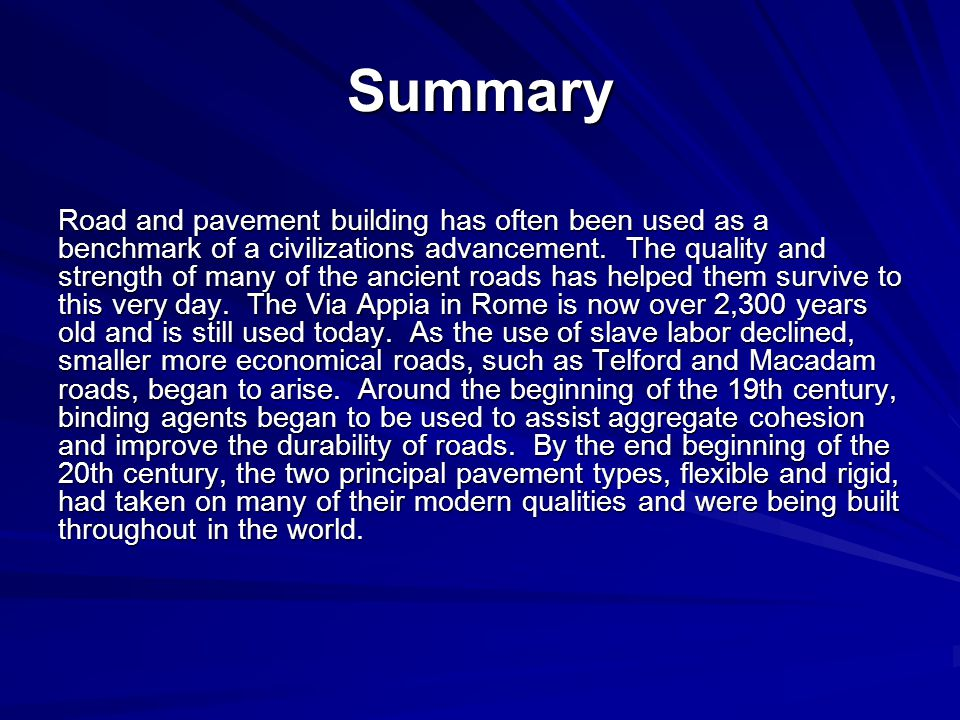 Summary Road and pavement building has often been used as a benchmark of a civilizations advancement.