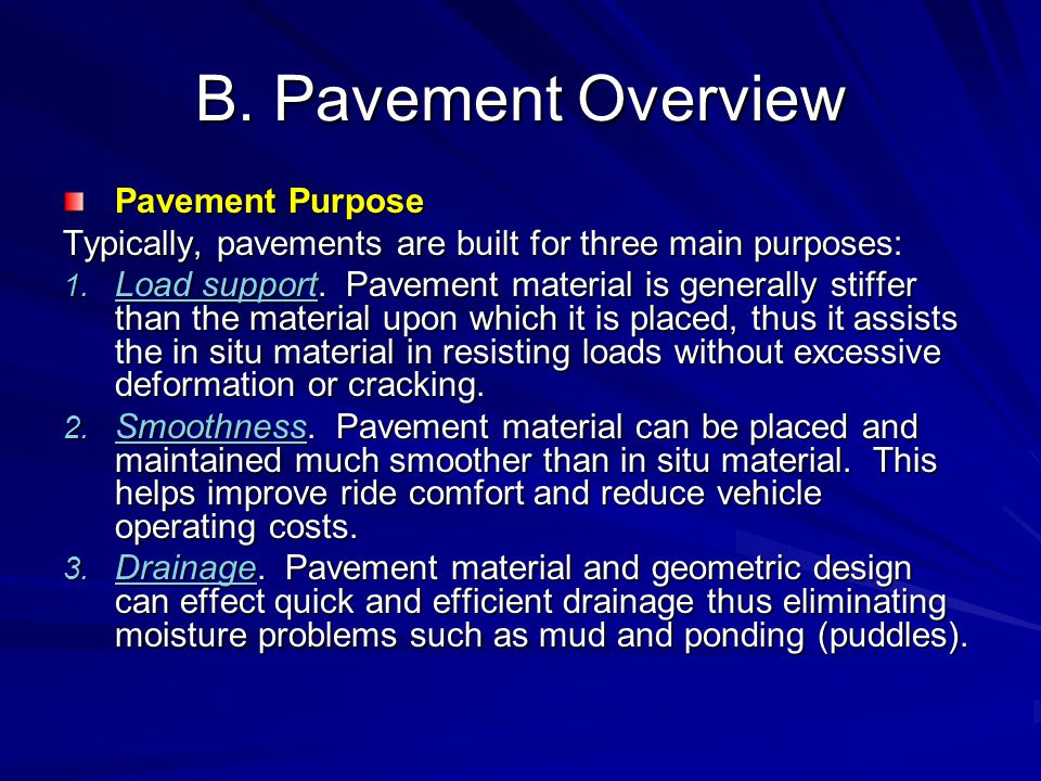B.Pavement Overview Pavement Purpose Typically, pavements are built for three main purposes: 1.
