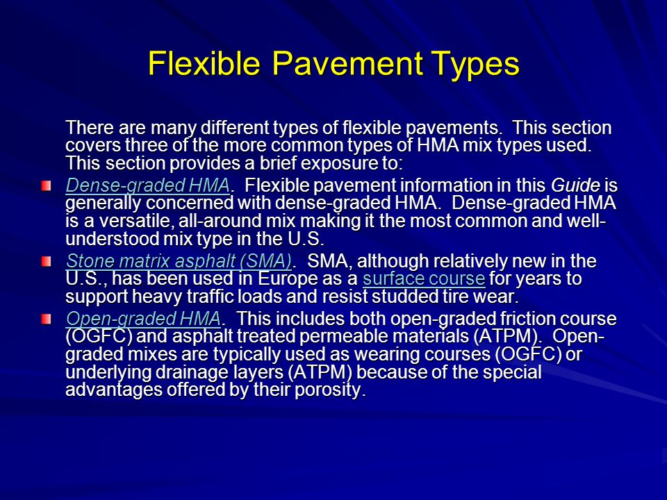 Flexible Pavement Types There are many different types of flexible pavements.