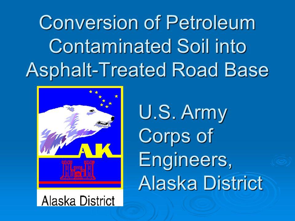 Conversion of Petroleum Contaminated Soil into Asphalt-Treated Road Base U.S.