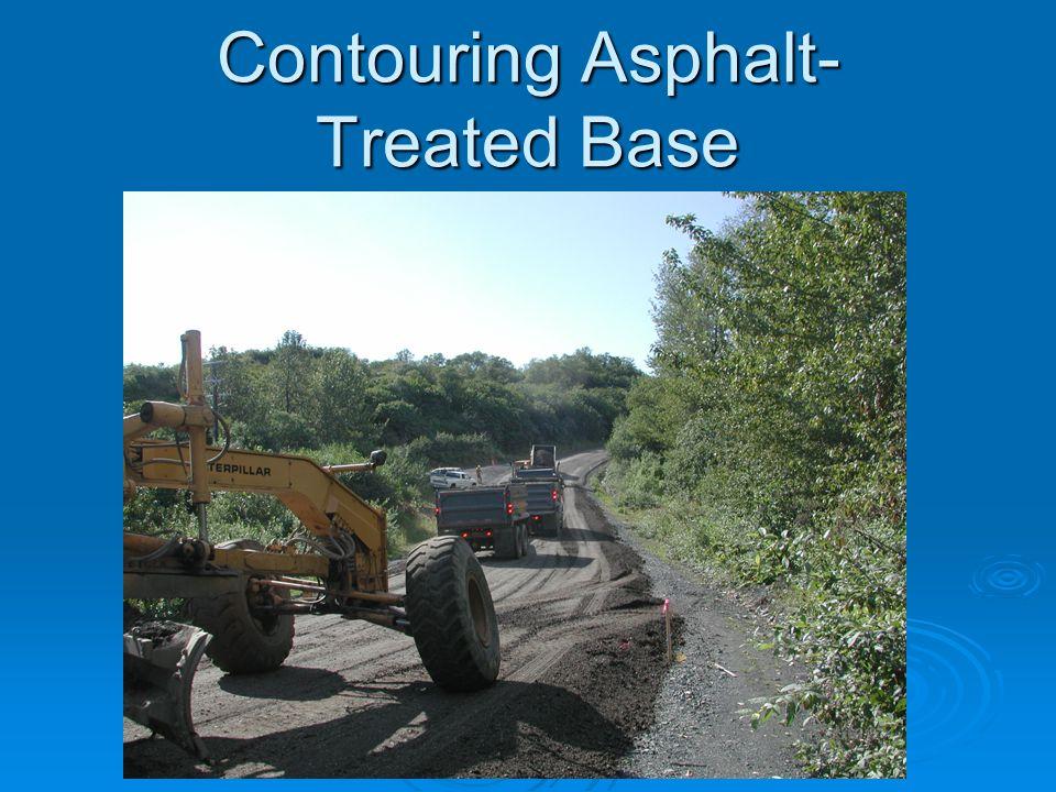 Contouring Asphalt- Treated Base