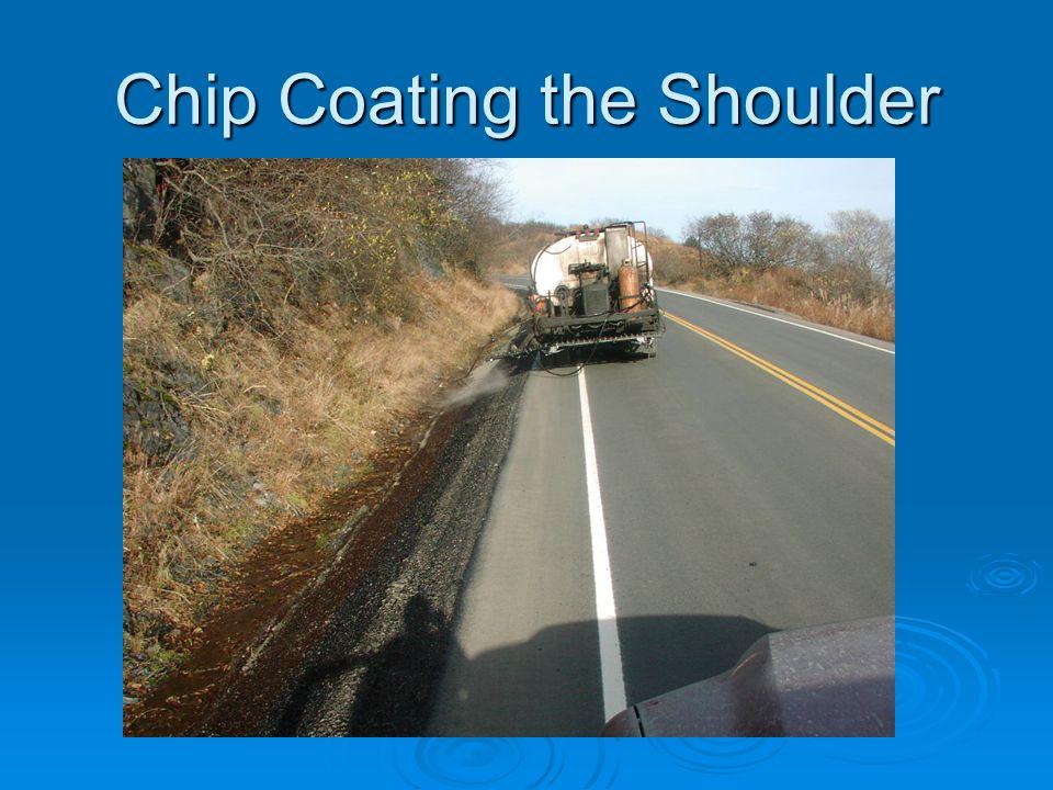 Chip Coating the Shoulder