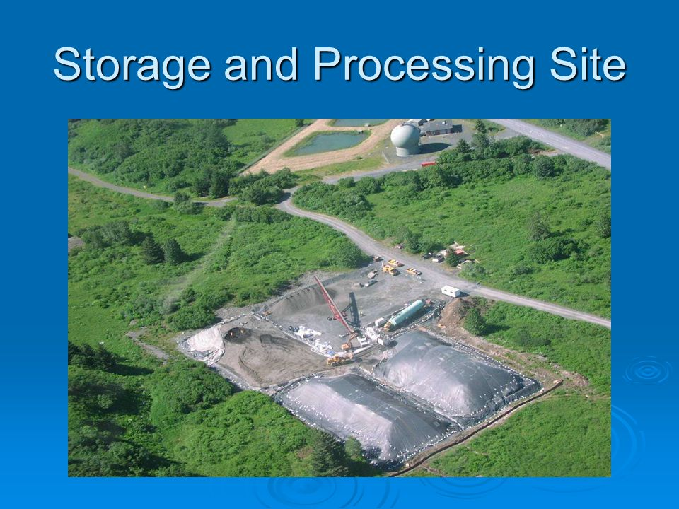 Storage and Processing Site
