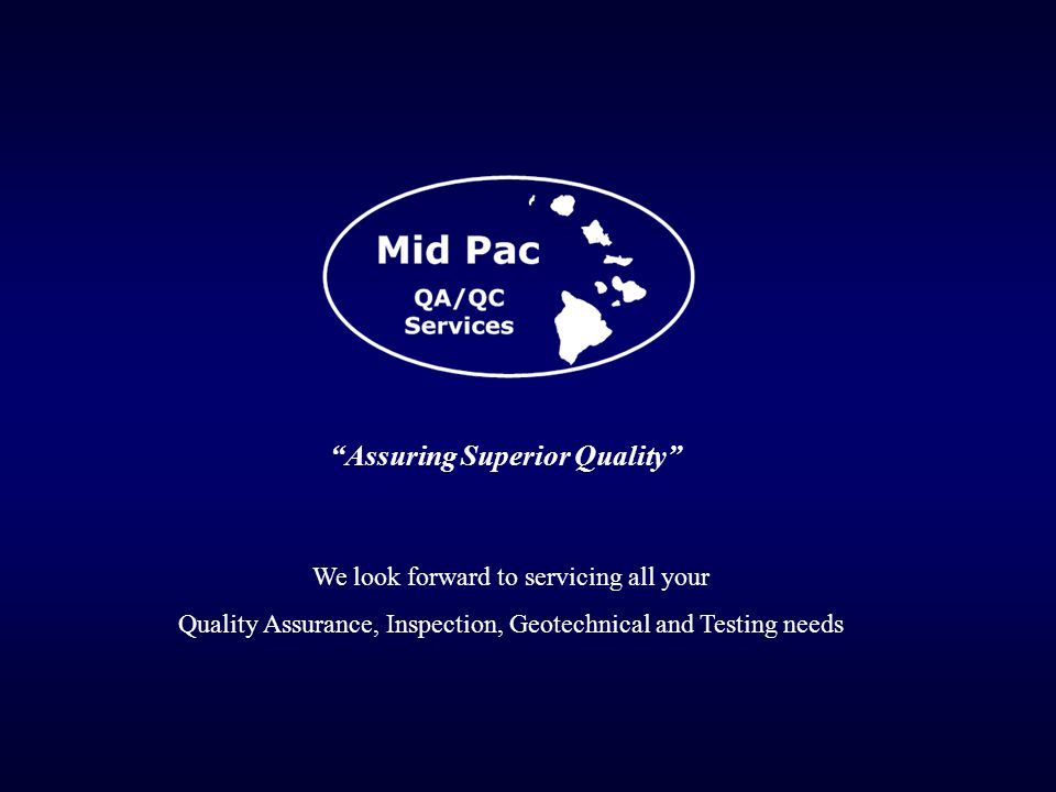 """Assuring Superior Quality"" We look forward to servicing all your Quality Assurance, Inspection, Geotechnical and Testing needs"
