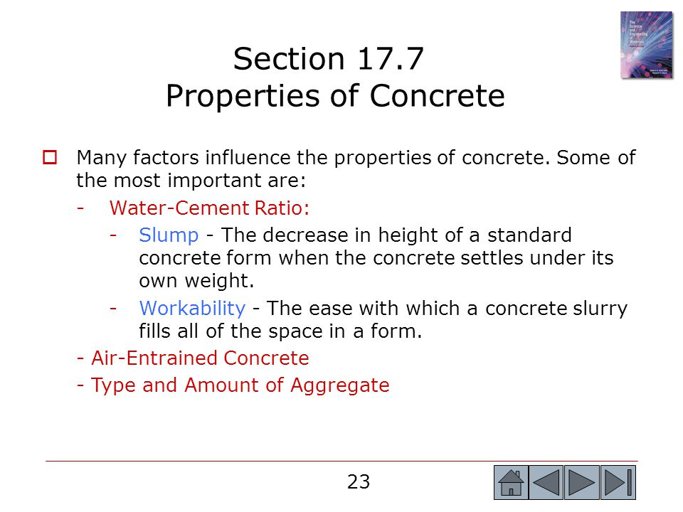 23  Many factors influence the properties of concrete.