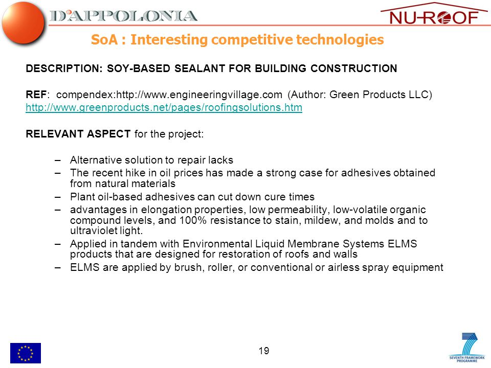 19 SoA : Interesting competitive technologies DESCRIPTION: SOY-BASED SEALANT FOR BUILDING CONSTRUCTION REF: compendex:http://www.engineeringvillage.co