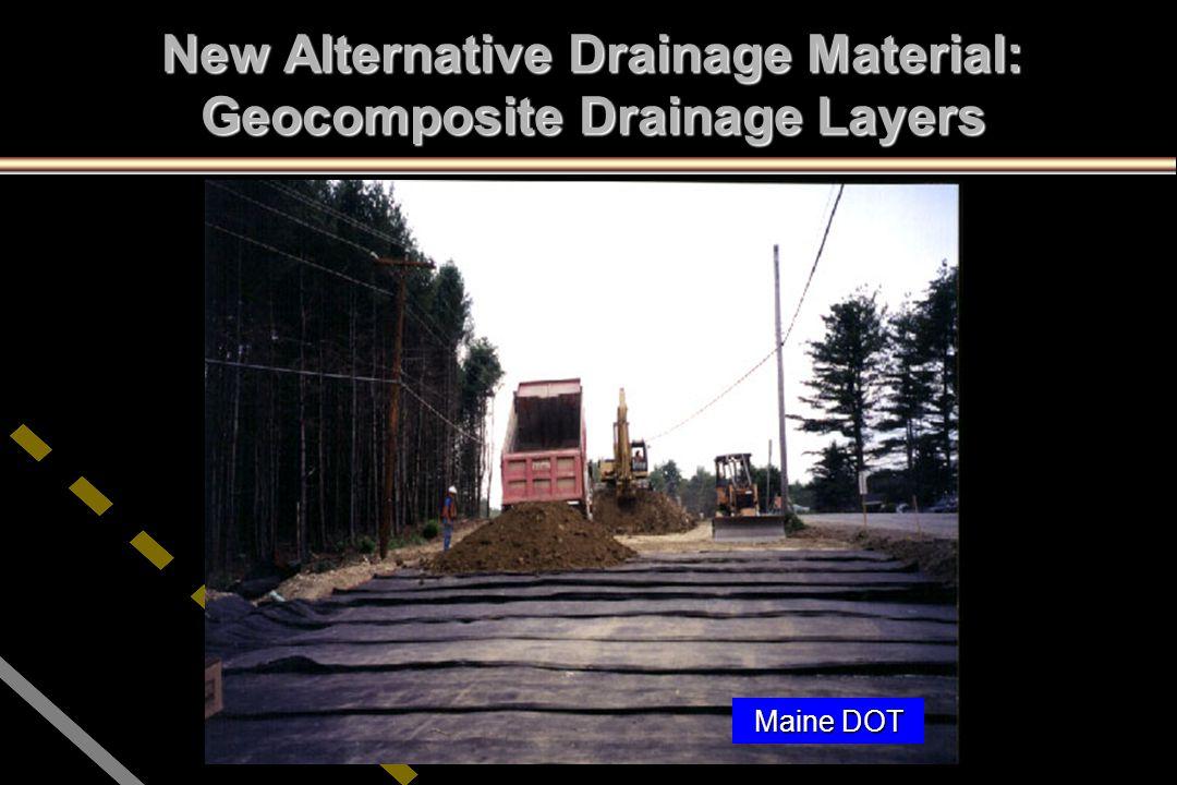 New Alternative Drainage Material: Geocomposite Drainage Layers Maine DOT