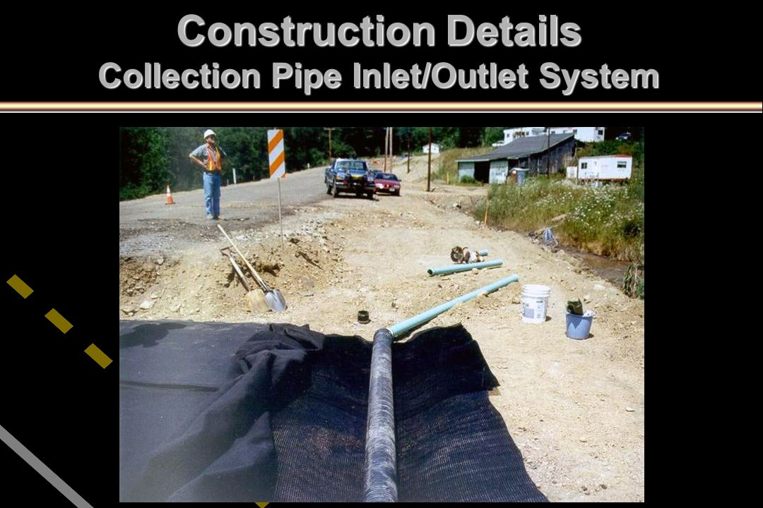 Construction Details Collection Pipe Inlet/Outlet System