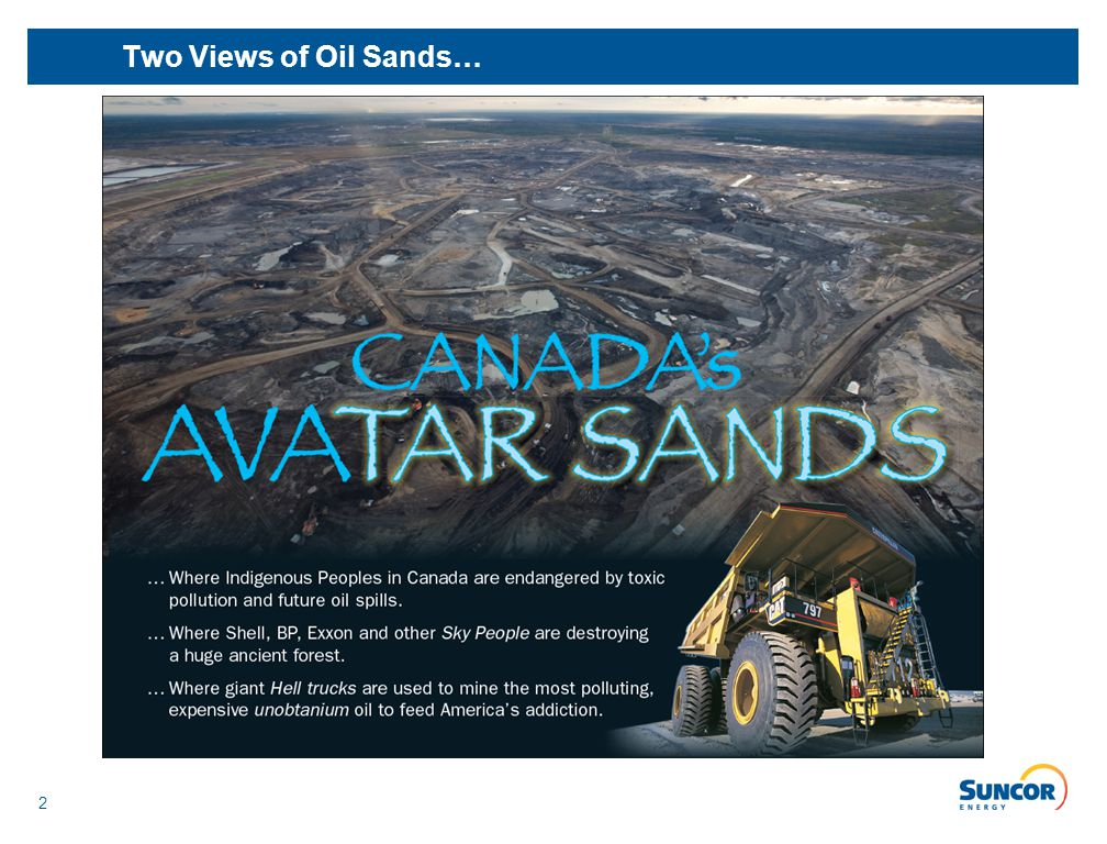 2 Two Views of Oil Sands…