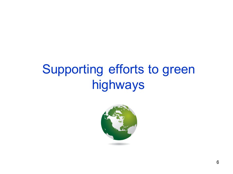 6 Supporting efforts to green highways