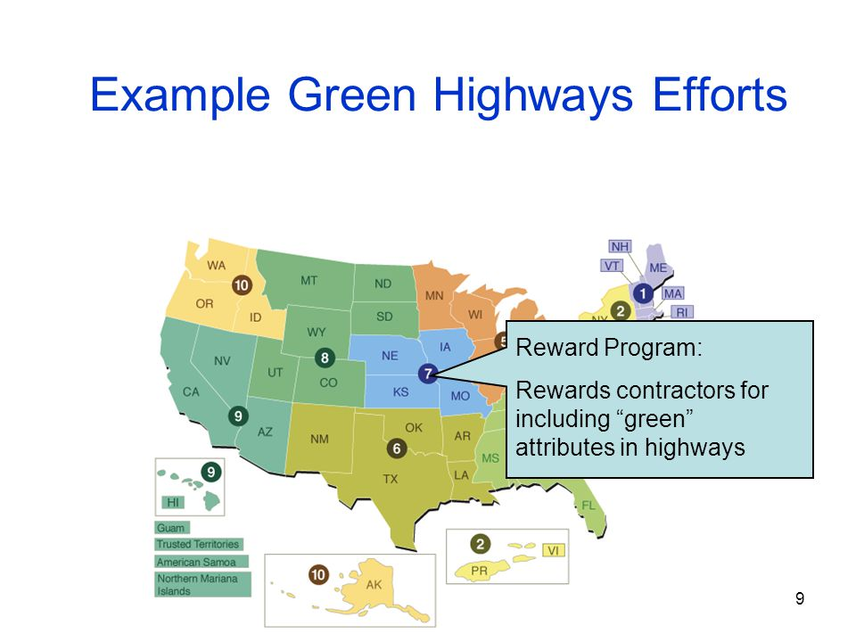 9 Example Green Highways Efforts Reward Program: Rewards contractors for including green attributes in highways