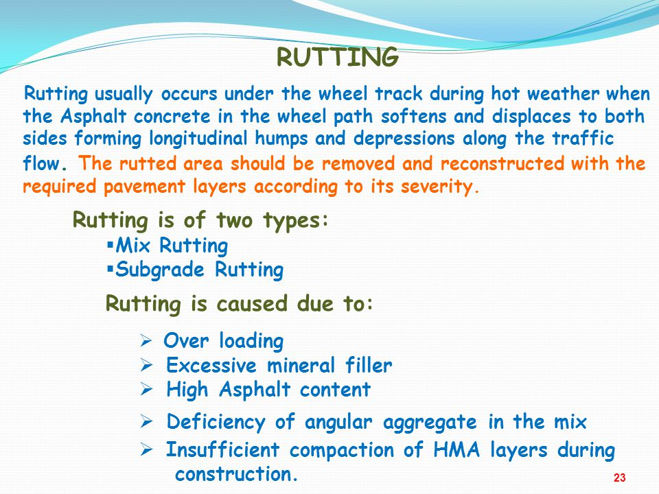 RUTTING Rutting usually occurs under the wheel track during hot weather when Rutting usually occurs under the wheel track during hot weather when the
