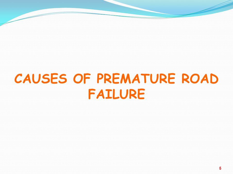 CAUSES OF PREMATURE ROAD FAILURE 5