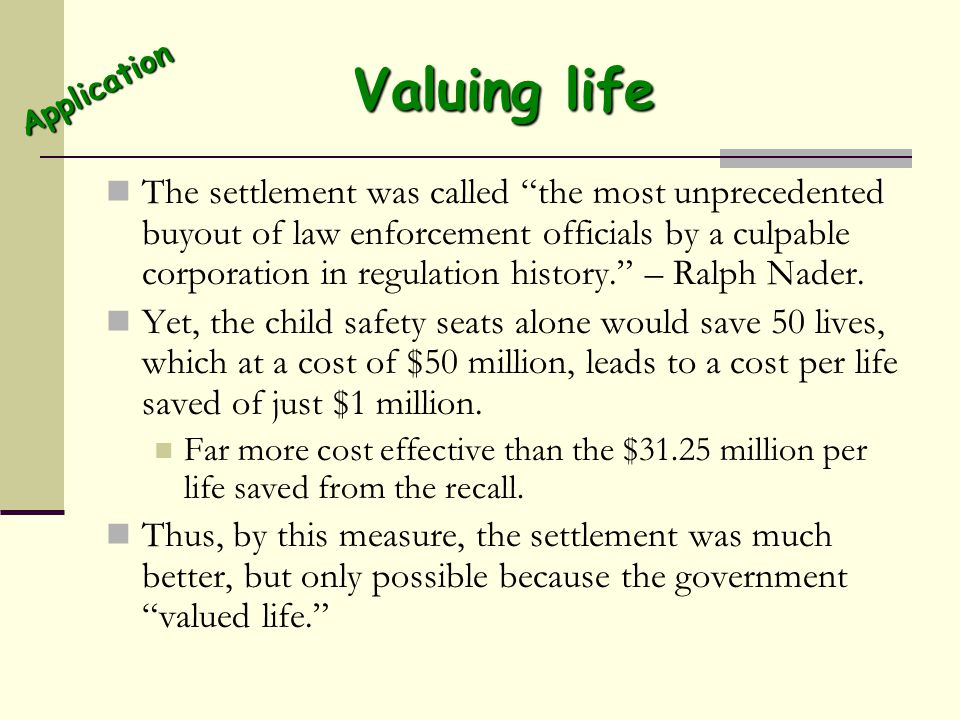 """Valuing life The settlement was called """"the most unprecedented buyout of law enforcement officials by a culpable corporation in regulation history."""" –"""