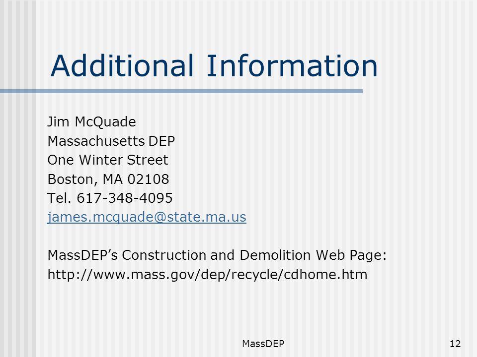 MassDEP12 Additional Information Jim McQuade Massachusetts DEP One Winter Street Boston, MA 02108 Tel.