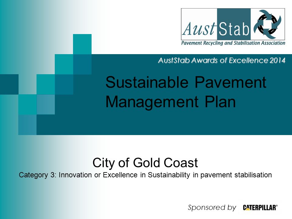Sustainable Pavement Management Plan Create and Implement a Sustainable Pavement Management Plan Vision: to implement a fit-for-purpose sustainable pavement management plan balancing City of Gold Coast economical, social and environmental needs.