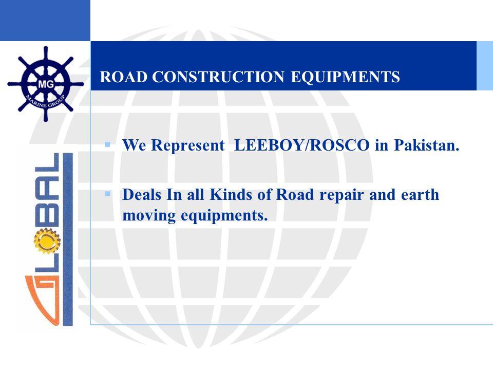 ROAD CONSTRUCTION EQUIPMENTS  We Represent LEEBOY/ROSCO in Pakistan.