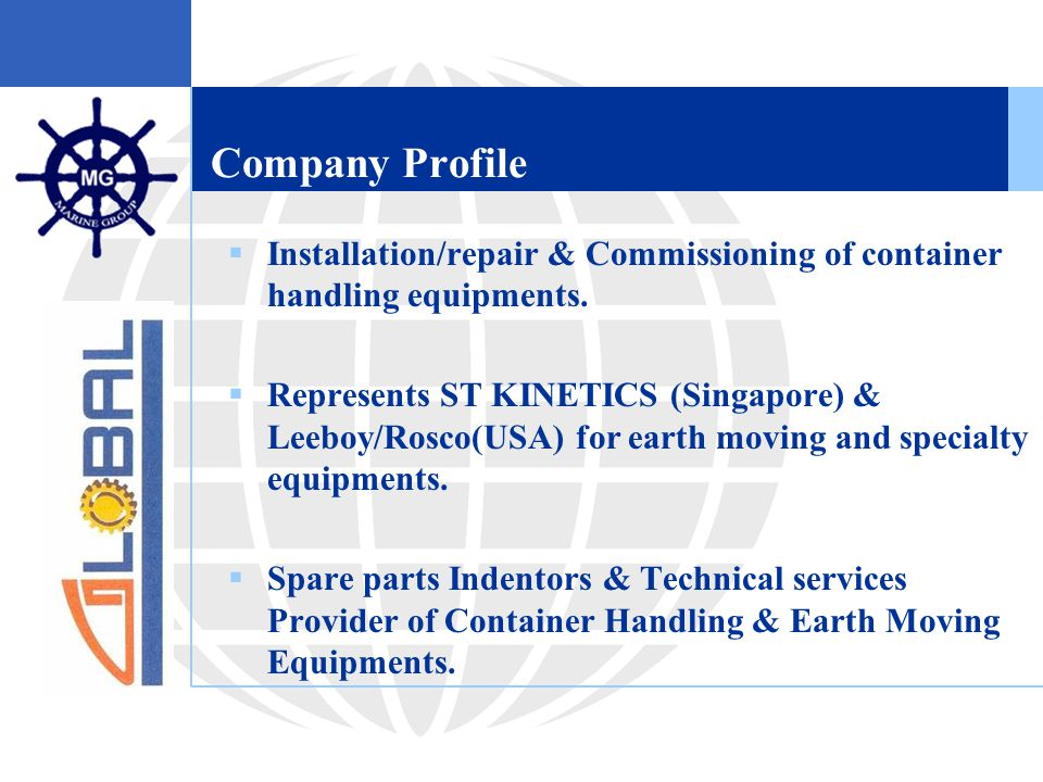 Company Profile  Installation/repair & Commissioning of container handling equipments.