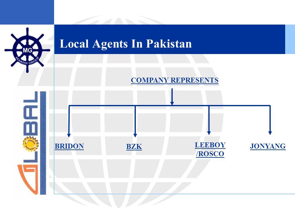 Local Agents In Pakistan COMPANY REPRESENTS BZK BRIDON LEEBOY /ROSCO JONYANG