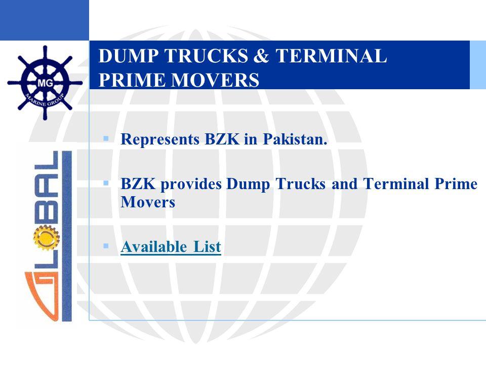 DUMP TRUCKS & TERMINAL PRIME MOVERS  Represents BZK in Pakistan.