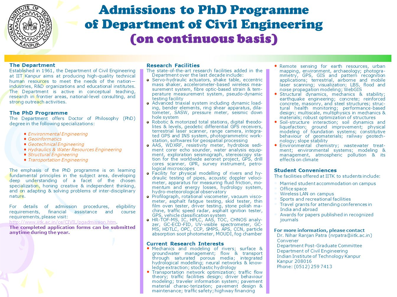Admissions to PhD Programme of Department of Civil Engineering (on continuous basis) The Department Established in 1961, the Department of Civil Engineering at IIT Kanpur aims at producing high-quality technical human resources to meet the needs of the nation― industries, R&D organizations and educational institutes.