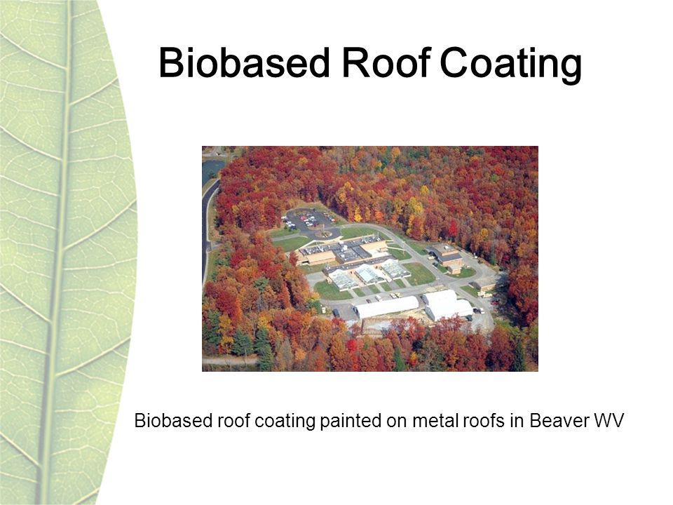 Biobased Roof Coating Biobased roof coating painted on metal roofs in Beaver WV