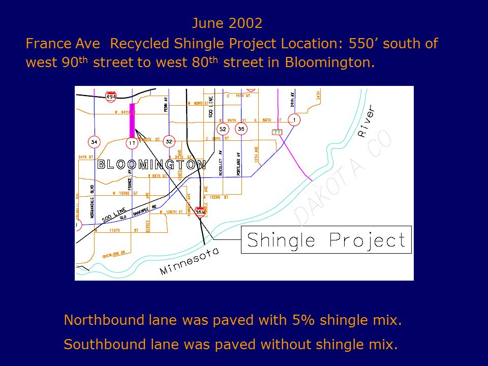 France Ave Recycled Shingle Project Location: 550' south of west 90 th street to west 80 th street in Bloomington.