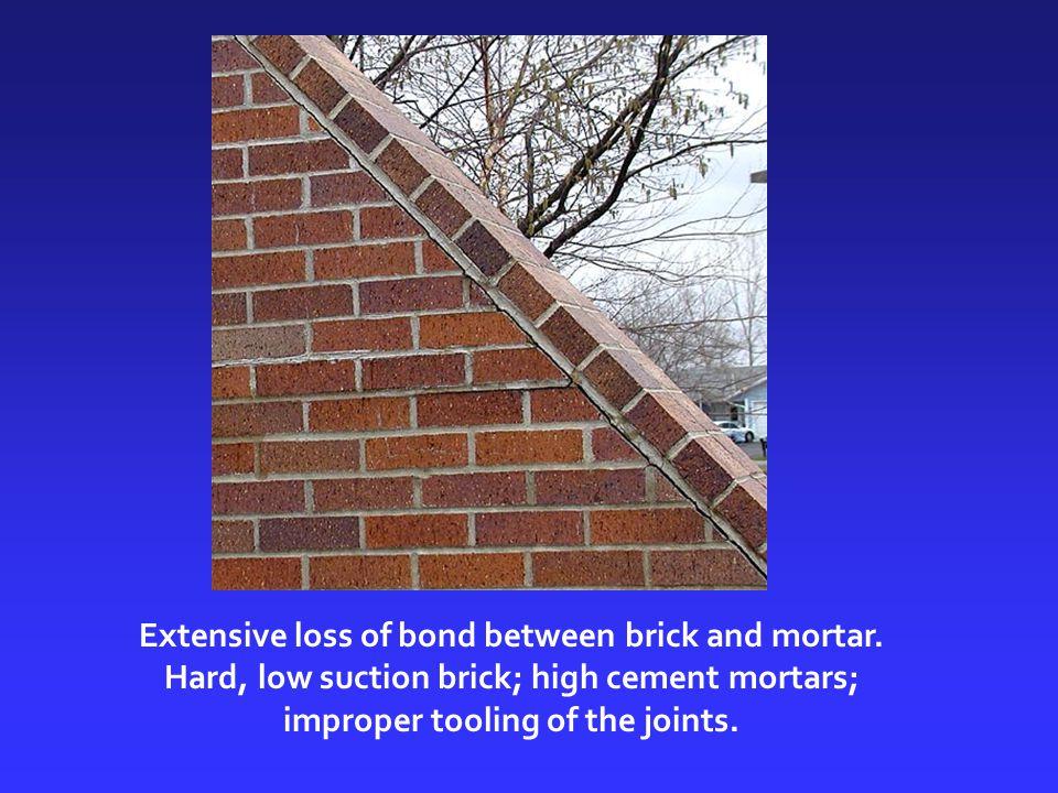 Extensive loss of bond between brick and mortar.