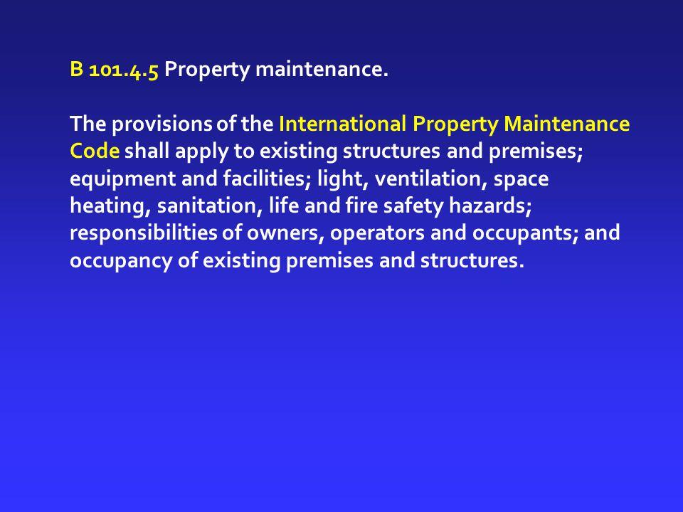 B 101.4.5 Property maintenance.