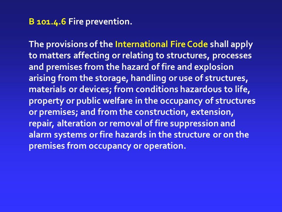 B 101.4.6 Fire prevention.