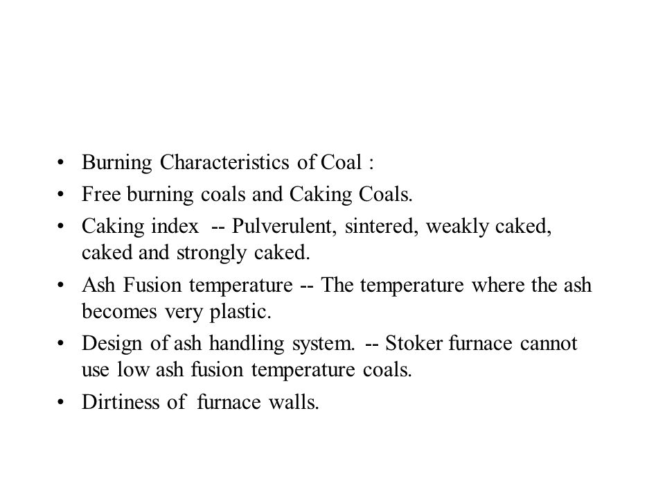 Characteristics of Coal Sulfur Content : Coal with sulfur > 5% is not recommended for combustion. Weatherability : Weathering or Slacking Index. An in
