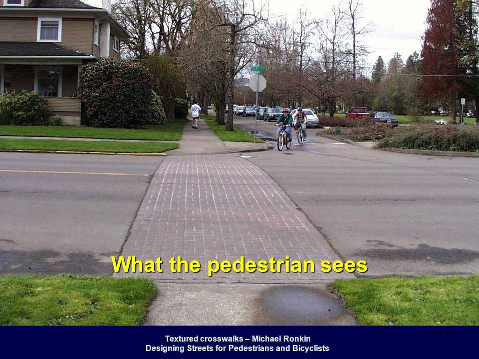 Textured crosswalks – Michael Ronkin Designing Streets for Pedestrians and Bicyclists 16 Brick street with asphalt crosswalks