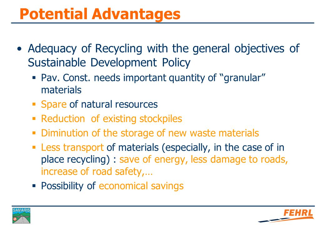 Difficulties & Potential Dangers A priori Recycling involves a wide diversity of materials, generally less well controlled and known than standard ones.