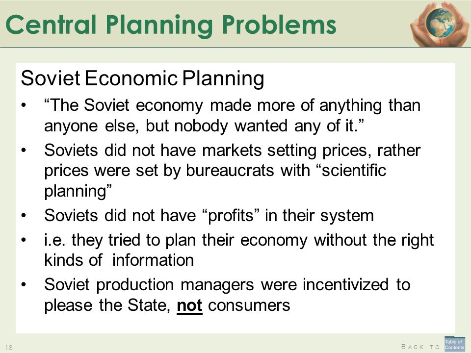 "B ACK TO Central Planning Problems 18 Soviet Economic Planning ""The Soviet economy made more of anything than anyone else, but nobody wanted any of it"