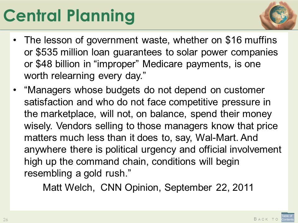 B ACK TO Central Planning 26 The lesson of government waste, whether on $16 muffins or $535 million loan guarantees to solar power companies or $48 bi