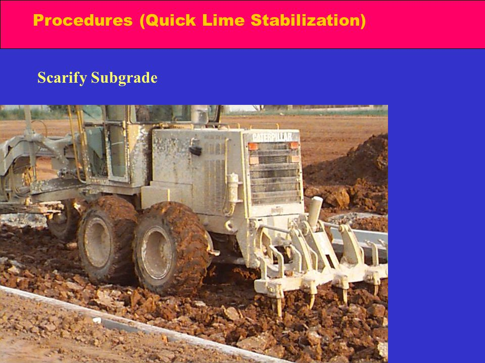 Procedures (Quick Lime Stabilization) Scarify Subgrade