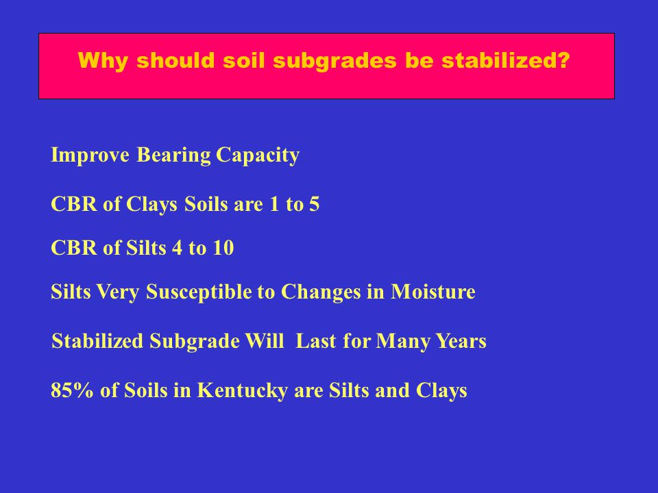Why should soil subgrades be stabilized.