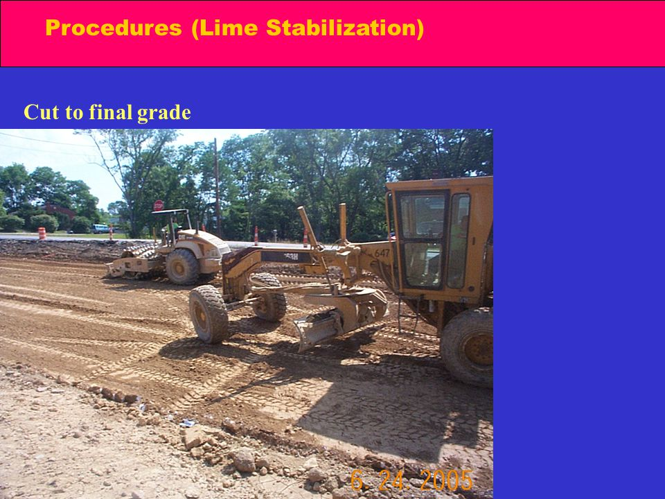 Procedures (Lime Stabilization) Cut to final grade