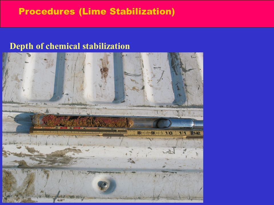 Procedures (Lime Stabilization) Depth of chemical stabilization
